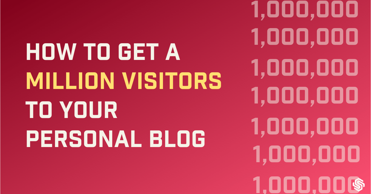 How to get a million visitors to your blog