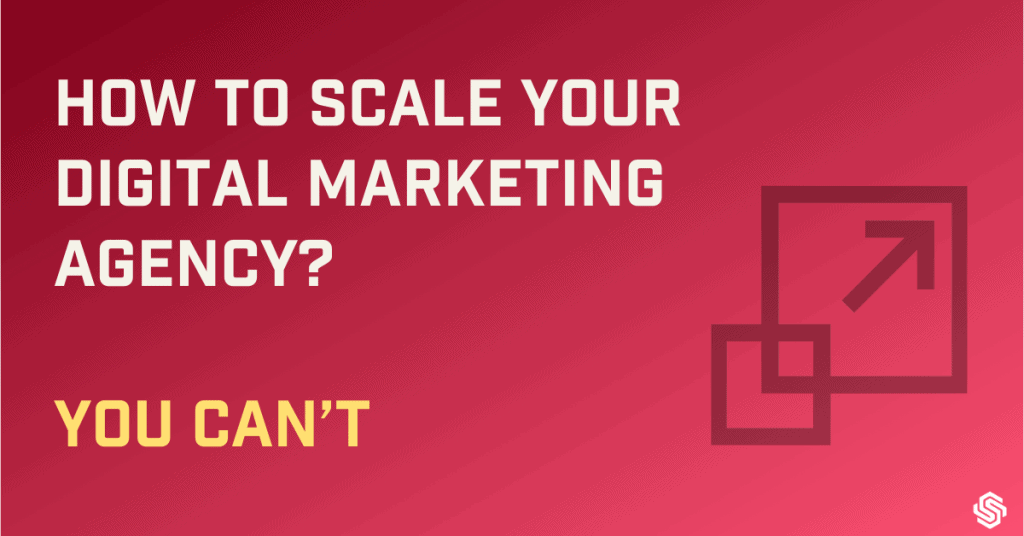 How to scale your digital marketing agency