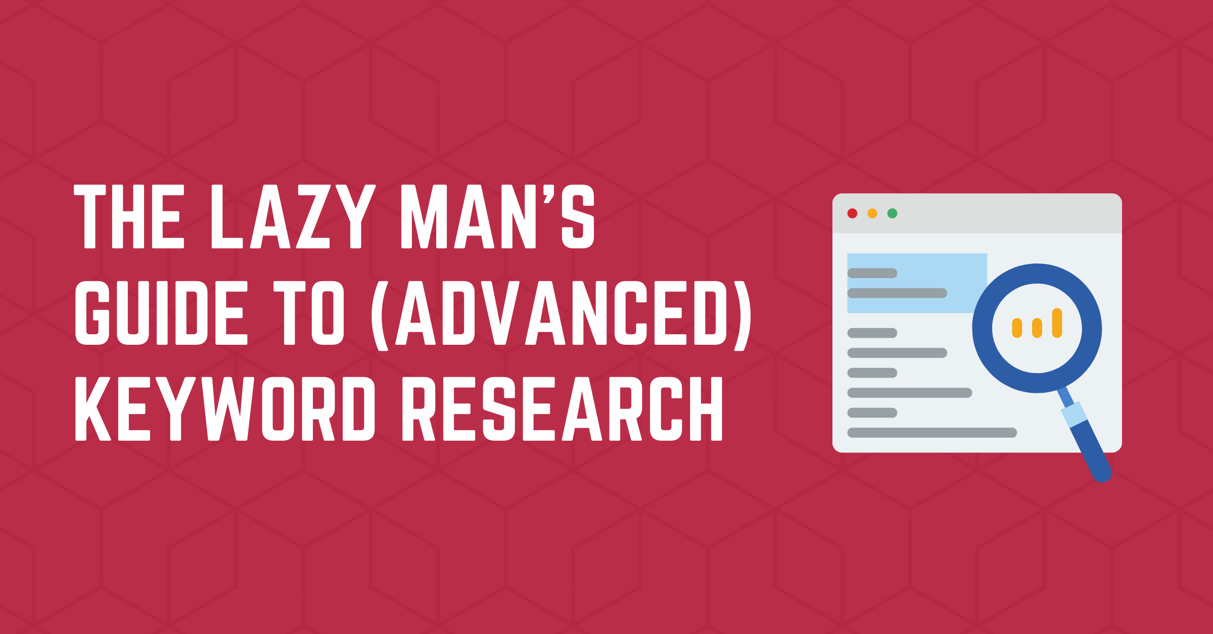 The Lazy Man's guide to (advanced) keyword research