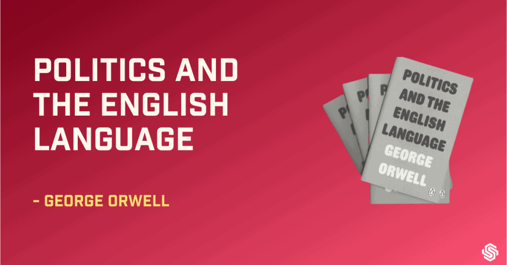 Politics and the English Language, George Orwell, best books for writersbest books on creative writingbest books on how to write