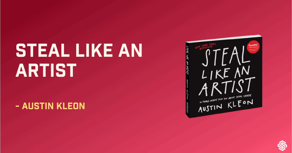 Steal like an Artist, Austin Kleon, best books on writing fiction, best books on writing nonfiction, best creative writing books