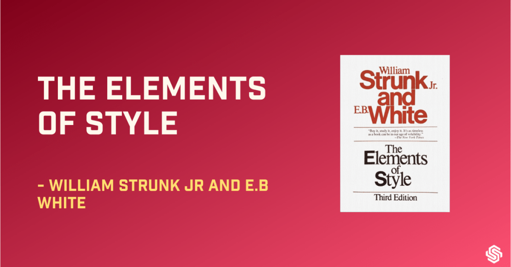 The Elements of Style, William Shrunk, EB White, books every writer should read, books for writers, books on how to write
